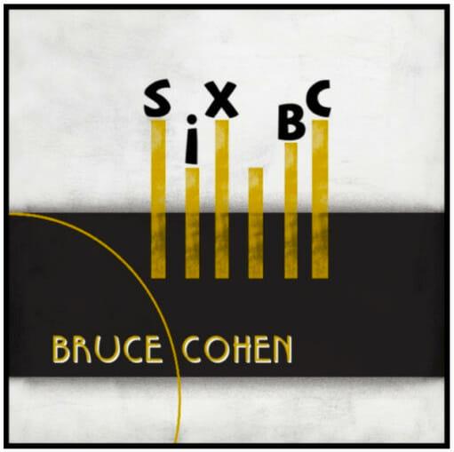 Six-BC-Bruce-Cohen